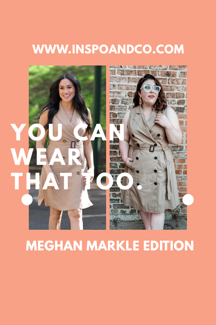 Meghan Markle Trench Dress #YouCanWearThatToo